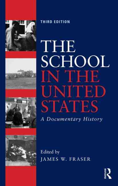 The School in the United States By Fraser, James W. (EDT)